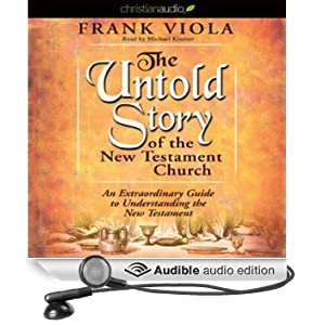 The Untold Story of the New Testament: An Extraordinary Guide to Understanding the New Testament (Unabridged)
