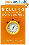 Selling Your Story in 60 Seconds: The...