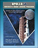 img - for Apollo and America's Moon Landing Program - Project Apollo: The Tough Decisions (Seamans Report), and Managing the Moon Program: Lessons Learned From Project Apollo (Oral History Workshop) book / textbook / text book