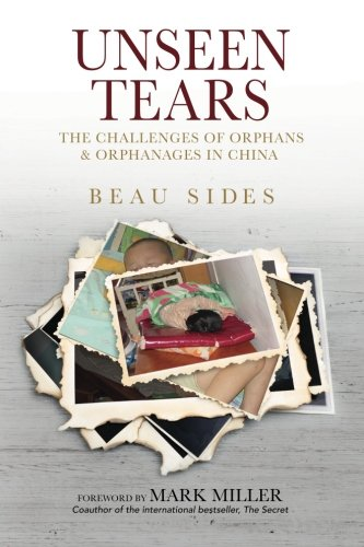 Unseen Tears: The Challenges of Orphans and Orphanages in China (Cultural Crossroads) (Volume 2) PDF