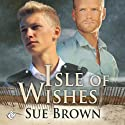 Isle of Wishes (       UNABRIDGED) by Sue Brown Narrated by Max Lehnen