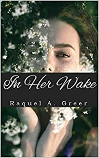 In Her Wake by Raquel A. Greer ebook deal