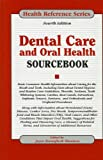 Dental Care and Oral Health Sourcebook (Health Reference Series)