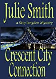img - for Crescent City Connection: An Action-Packed New Orleans Mystery; Skip Langdon #7 (The Skip Langdon Series) book / textbook / text book