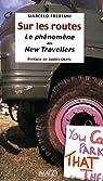 Sur les routes : Le phénomène des New Travellers par Frediani
