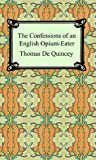 img - for The Confessions of an English Opium-Eater book / textbook / text book