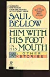 Him With His Foot in His Mouth and Other Stories (0671552473) by Saul Bellow