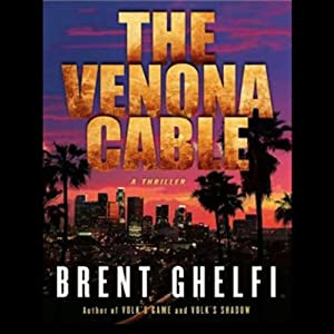 The Venona Cable: A Thriller | [Brent Ghelfi]