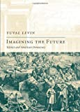 Imagining the Future: Science and American Democracy (New Atlantis Books)