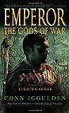 The Gods of War (Emperor, Book 4)