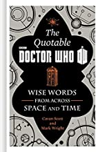 The Official Quotable Doctor Who Wise Words From Across Space and Time