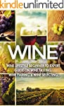 WINE: Wine Lifestyle - Beginner to Ex...
