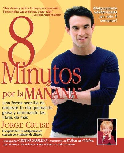 8 Minutos Por La Manana: Una Forma Sencilla De Empezar Tu Día Quemando Gras Y Eliminando Las Libras De Más