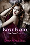 Noble Blood (The Gray Court)