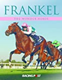Frankel: The Wonder Horse