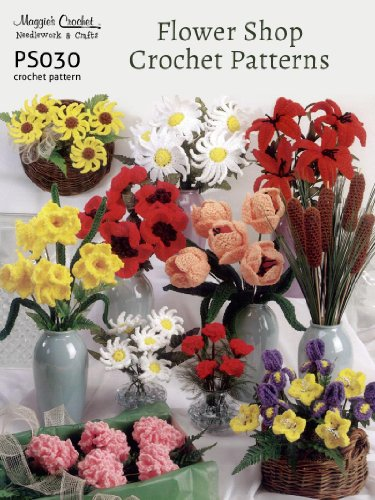 Crochet Patterns Flower Shop Patterns PS030-R