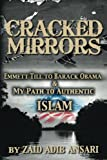 img - for Cracked Mirrors: Emmett Till to Barack Obama and My Path to Authentic Islam book / textbook / text book
