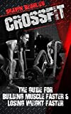 CrossFit: The Guide For Building Muscle Faster & Losing Weight Faster (group training, healthy, fitness, endurance)