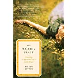 The Waiting Place: Learning to Appreciate Life's Little Delays ~ Eileen Button