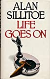 Life Goes on (0246127090) by Sillitoe, Alan