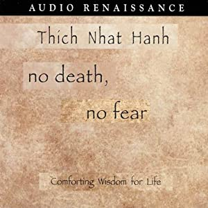 No Death, No Fear: Comforting Wisdom for Life | [Thich Nhat Hanh]