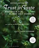 Trust in Taste - Kochbuch für Blinde und Sehende: Mit Kochhörbuch mit Musik
