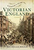 img - for A Visitor's Guide to Victorian England by Michelle Higgs (2014-02-12) book / textbook / text book