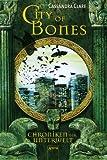 City of Bones (Chroniken der Unterwelt) - Cassandra Clare