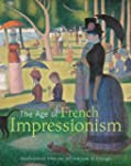 The Age of French Impressionism: Mast...