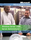 Microsoft Official Academic Course Exam 70-646: Windows Server 2008 Administrator (Microsoft Official Academic Course Series)