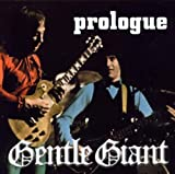 Prologue by GENTLE GIANT (2004-04-20)
