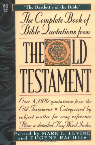 The COMPLETE BOOK OF BIBLE QUOTATIONS FROM THE OLD TESTAMENT: THE COMPLETE BOOK OF BIBLE QUOTATIONS FROM THE OLD TESTAMENT