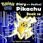 Pokemon Go: Diary of a Radical Pikachu: Pokemon Go Series, Book 10 | Tagashi Takashima