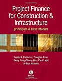 img - for Project Finance for Construction and Infrastructure: Principles and Case Studies 1st edition by Pretorius, Frederik, Chung-Hsu, Berry-Fong, McInnes, Arthur, (2008) Hardcover book / textbook / text book
