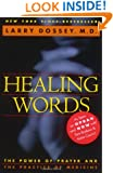 Healing Words: The Power of Prayer and the Practice of Medicine