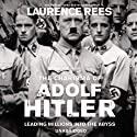 The Dark Charisma of Adolf Hitler (       UNABRIDGED) by Laurence Rees Narrated by Michael Jayston