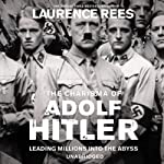 The Dark Charisma of Adolf Hitler | Laurence Rees