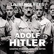 The Dark Charisma of Adolf Hitler | [Laurence Rees]