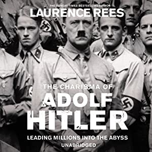 Hitler's charisma : leading millions into the abyss /