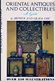 All the main categories of orientalia--from bronzes, jades, and ivories to cloisonnes, textiles, paintings, ceramics, enamels, and glass--all examined in this moderately priced, practical, but highly readable book:  ORIENTAL ANTIQUES AND COLL...
