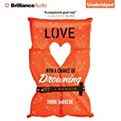Love with a Chance of Drowning: A Memoir | [Torre DeRoche]