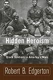 Hidden Heroism: Black Soldiers In America's Wars