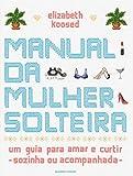 img - for Manual da Mulher Solteira (Em Portugues do Brasil) book / textbook / text book