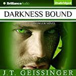 Darkness Bound: Night Prowler, Book 5 (       UNABRIDGED) by J. T. Geissinger Narrated by Angela Dawe