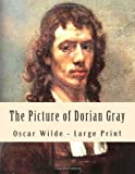 Oscar Wilde The Picture of Dorian Gray: Large Print