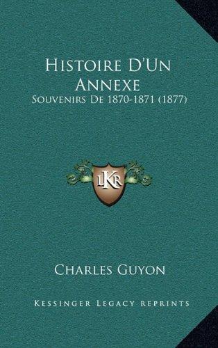 Histoire D'Un Annexe: Souvenirs de 1870-1871 (1877)