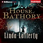 House of Bathory | Linda Lafferty
