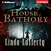 House of Bathory | [Linda Lafferty]
