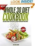 Whole 30: Whole 30 Diet Cookbook: Del...
