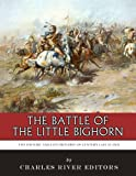 img - for The Battle of the Little Bighorn: The History and Controversy of Custer's Last Stand book / textbook / text book